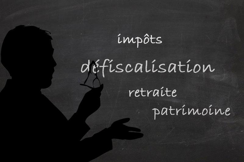 Retraite, patrimoine, impôts : les avantages de la défiscalisation